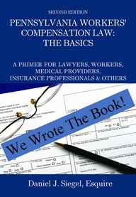 Pennsylvania Workers' Compensation Book by Daniel J. Siegel