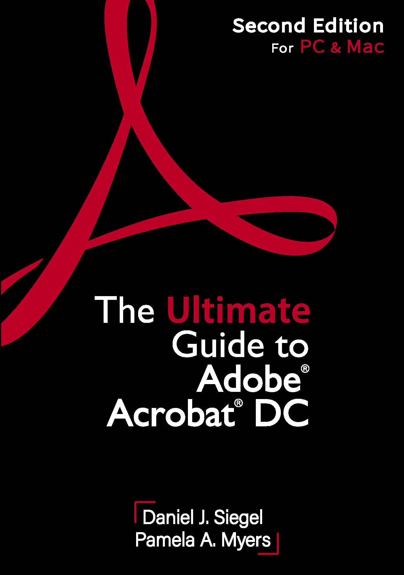 The Ultimate Guide to Adobe Acrobat DC Professional (Second Edition For PC & Mac)